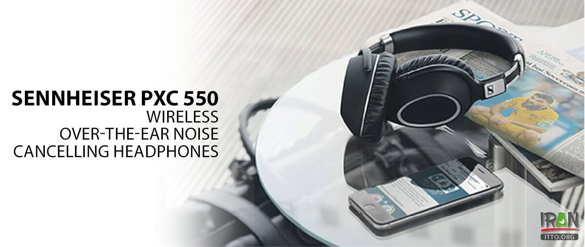 Top 10 Travel gadgets of 2019: Sennheiser PXC 550 Wireless Over-The-Ear Noise Cancelling Headphones